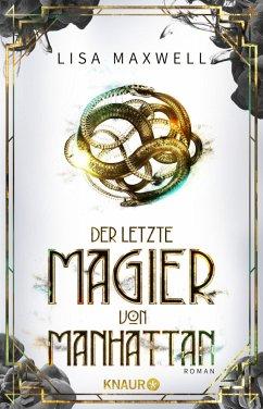 Der letzte Magier von Manhattan / Die Rätsel des Ars Arcana Bd.1 - Maxwell, Lisa