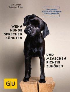 Wenn Hunde sprechen könnten und Menschen richtig zuhören (Mängelexemplar) - Lenzen, Dirk; Brück, Sebastian