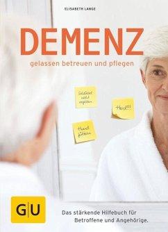 Demenz - gelassen betreuen und pflegen (Mängelexemplar) - Lange, Elisabeth