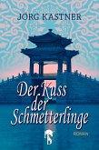 Der Kuss der Schmetterlinge (eBook, ePUB)