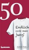 50 - Endlich nicht mehr jung! (eBook, ePUB)