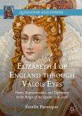 Elizabeth I of England through Valois Eyes (eBook, PDF)