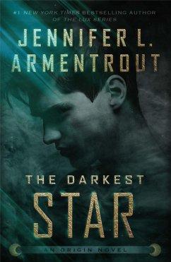 The Darkest Star (eBook, ePUB) - Armentrout, Jennifer L.