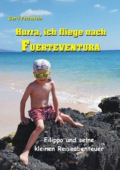 Hurra, ich fliege nach Fuerteventura (eBook, ePUB)