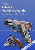 Lehrbuch Waffensachkunde - Lehrgangsausgabe mit Gesetzestexten