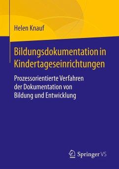 Bildungsdokumentation in Kindertageseinrichtungen - Knauf, Helen