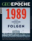 GEO Epoche 95/2019 - 1989 Europas Schicksalsjahr und seine Folgen