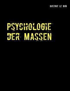 Psychologie der Massen - Le Bon, Gustave