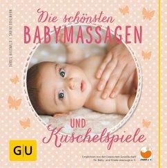 Die schönsten Babymassagen und Kuschelspiele (Mängelexemplar) - Hauswald, Bärbel; Bohlmann, Sabine