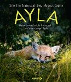 Ayla - meine ungewöhnliche Freundschaft mit einem jungen Fuchs (eBook, ePUB)