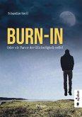 Burn-In. Oder wie Parzer der Glückseligkeit verfiel (eBook, PDF)