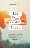 101 Wege aus der Angst (eBook, ePUB)