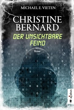 Der unsichtbare Feind / Christine Bernard Bd.3 (eBook, PDF) - Vieten, Michael E.