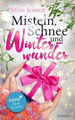 Misteln, Schnee und Winterwunder (eBook, ePUB) - Jensen, Stina