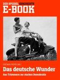 Das deutsche Wunder - Aus Trümmern zur starken Demokratie (eBook, ePUB)