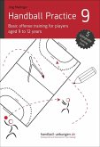 Handball Practice 9 - Basic offense training for players aged 9 to 12 years (eBook, ePUB)