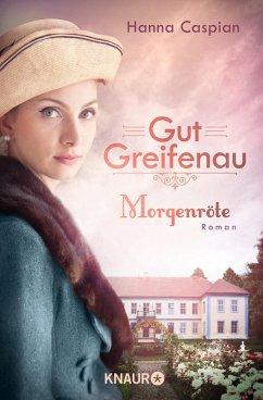 Morgenröte / Gut Greifenau Bd.3 (eBook, ePUB) - Caspian, Hanna