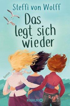 Das legt sich wieder (eBook, ePUB) - Wolff, Steffi von