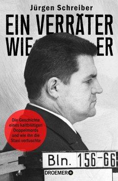 Ein Verräter wie er (eBook, ePUB) - Schreiber, Jürgen