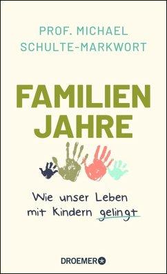 Familienjahre (eBook, ePUB) - Schulte-Markwort, Michael