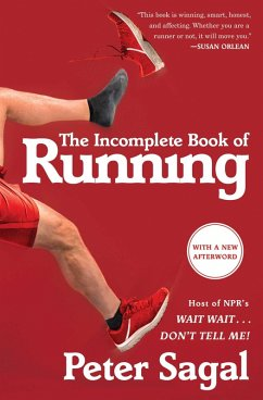 The Incomplete Book of Running (eBook, ePUB) - Sagal, Peter
