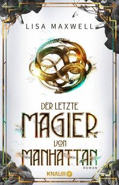 Der letzte Magier von Manhattan / Die Rätsel des Ars Arcana Bd.1 (eBook, ePUB) - Maxwell, Lisa
