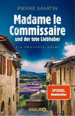 Madame le Commissaire und der tote Liebhaber / Kommissarin Isabelle Bonnet Bd.6 (eBook, ePUB) - Martin, Pierre
