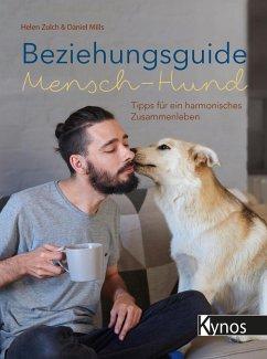 Beziehungsguide Mensch-Hund (eBook, PDF) - Zulch, Helen; Mills, Daniel