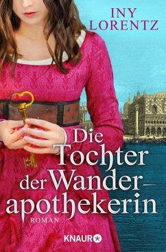 Die Tochter der Wanderapothekerin / Wanderapothekerin Bd.4 (eBook, ePUB) - Lorentz, Iny