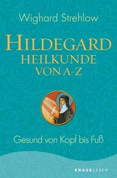 Hildegard-Heilkunde von A - Z (eBook, ePUB) - Strehlow, Wighard