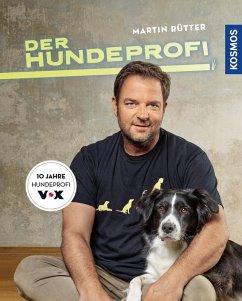 Der Hundeprofi (eBook, ePUB) - Rütter, Martin