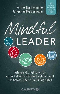 Mindful Leader (eBook, ePUB) - Narbeshuber, Esther; Narbeshuber, Johannes