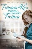 Fräulein Kiss träumt von der Freiheit (eBook, ePUB)