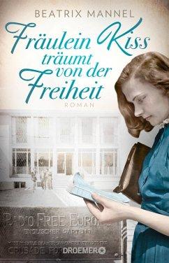 Fräulein Kiss träumt von der Freiheit (eBook, ePUB) - Mannel, Beatrix