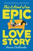 This Is Kind of an Epic Love Story (eBook, ePUB)