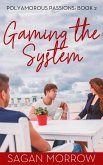 Gaming the System (Polyamorous Passions, #2) (eBook, ePUB)
