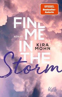 Find me in the Storm / Leuchtturm-Trilogie Bd.3 - Mohn, Kira