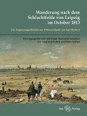 Wanderung nach dem Schlachtfelde von Leipzig im October 1813 (eBook, ePUB)