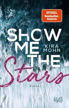 Show me the Stars / Leuchtturm-Trilogie Bd.1 - Mohn, Kira