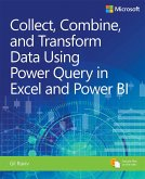Collect, Combine, and Transform Data Using Power Query in Excel and Power BI (eBook, ePUB)
