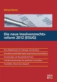 Die neue Insolvenzrechtsreform 2012 (ESUG) (eBook, PDF)