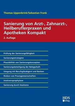 Sanierung von Arzt-, Zahnarzt-, Heilberuflerpraxen und Apotheken Kompakt (eBook, PDF) - Frank, Sebastian; Uppenbrink, Thomas