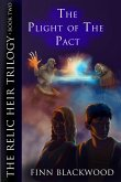The Plight of the Pact (The Relic Heir Trilogy, #2) (eBook, ePUB)