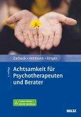 Achtsamkeit für Psychotherapeuten und Berater