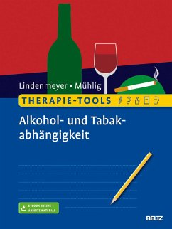 Therapie-Tools Alkohol- und Tabakabhängigkeit - Lindenmeyer, Johannes;Mühlig, Stephan