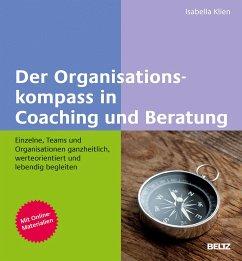 Der Organisationskompass in Coaching und Beratung - Klien, Isabella