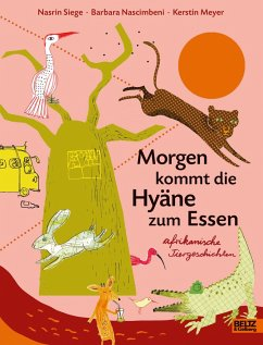 Morgen kommt die Hyäne zum Essen - Siege, Nasrin; Nascimbeni, Barbara; Meyer, Kerstin