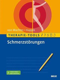 Therapie-Tools Schmerzstörungen - Wachter, Martin von; Kappis, Bernd