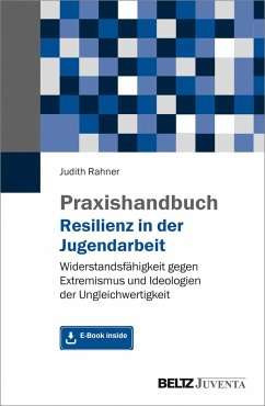 Praxishandbuch Resilienz in der Jugendarbeit - Rahner, Judith