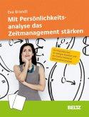 Mit Persönlichkeitsanalyse das Zeitmanagement stärken
